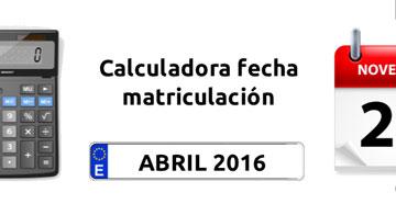 Calculadora fecha matriculacion